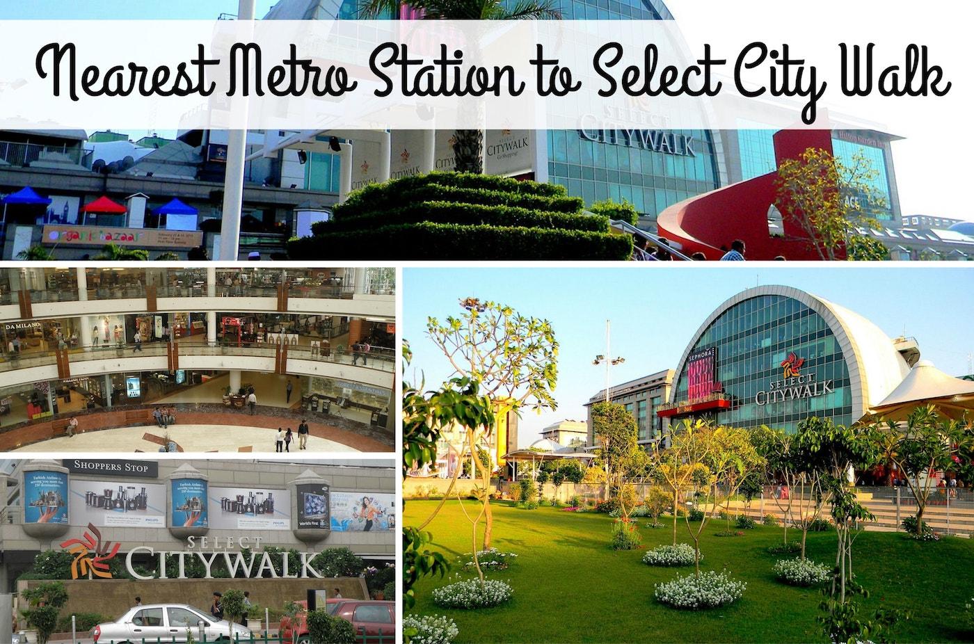 Nearest-Metro-Station-Select-City-Walk.