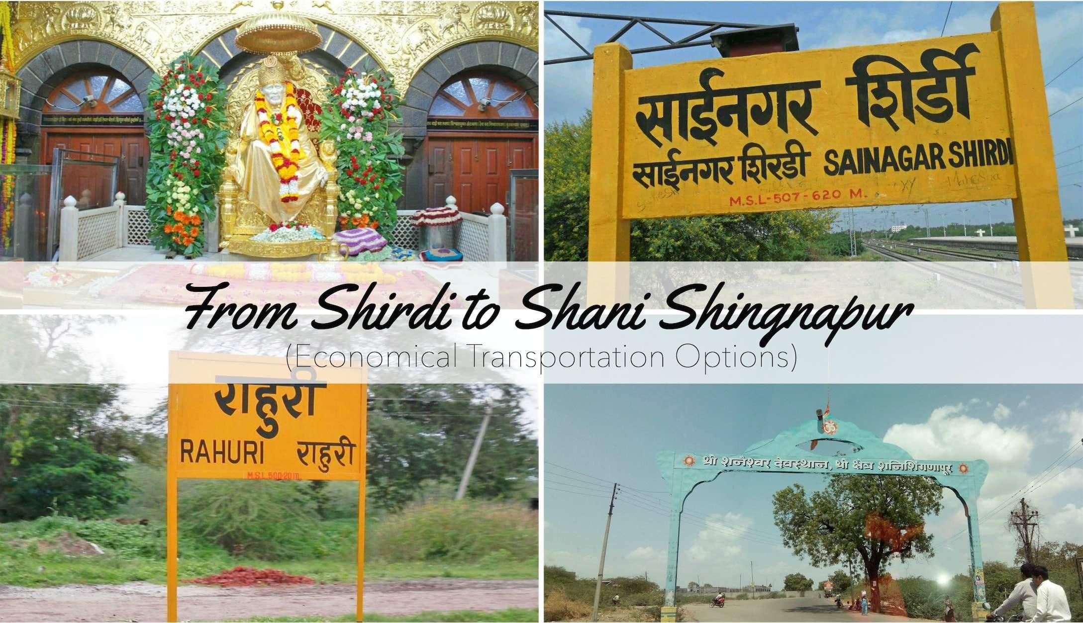 Shirdi to Shani Shingnapur.